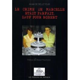 le crime de Marcelle était parfait sauf pour Robert